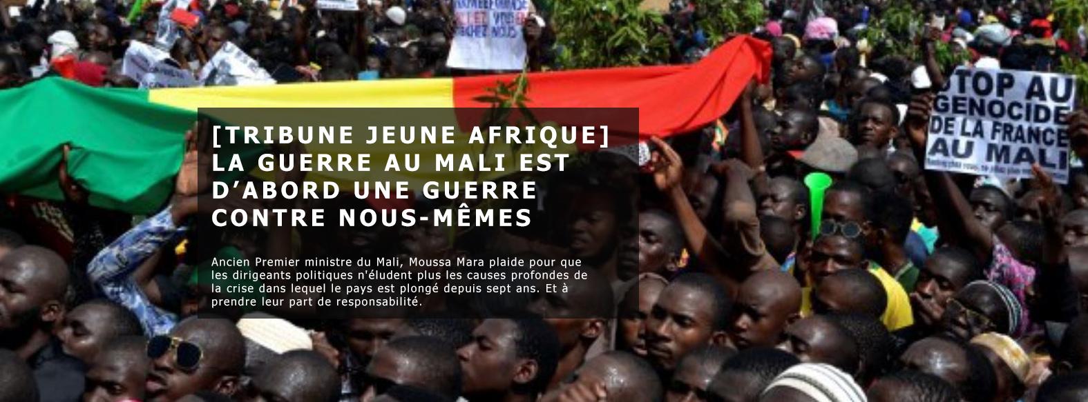 [Tribune] La guerre au Mali est d'abord une guerre contre nous-mêmes – JeuneAfrique.com